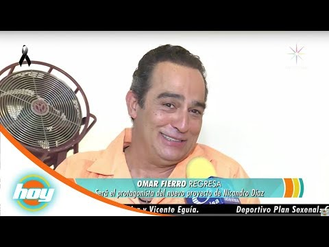 Omar Fierro regresa a Televisa | Hoy