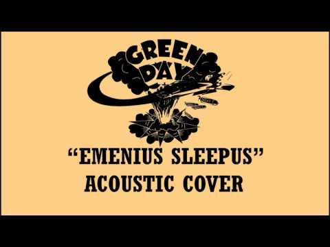 Green Day - Emenius Sleepus (Acoustic Cover)