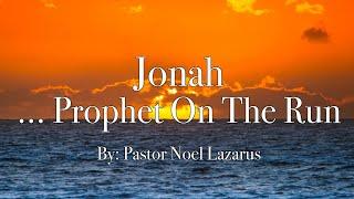 Jonah... Prophet On The Run