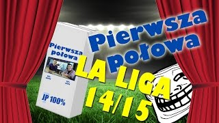 Pierwsza Polowa - podsumowanie La Liga 14/15