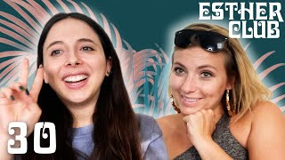 Annie Lederman and Esther Are Done After Today - Ep 30 - Esther Club with Esther Povitsky