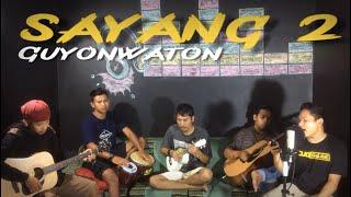 Sayang 2 - Nella Kharisma | GuyonWaton cover