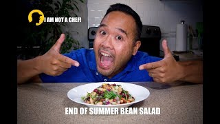 End of Summer Bean Salad  - I AM NOT A CHEF! (Ep.17)