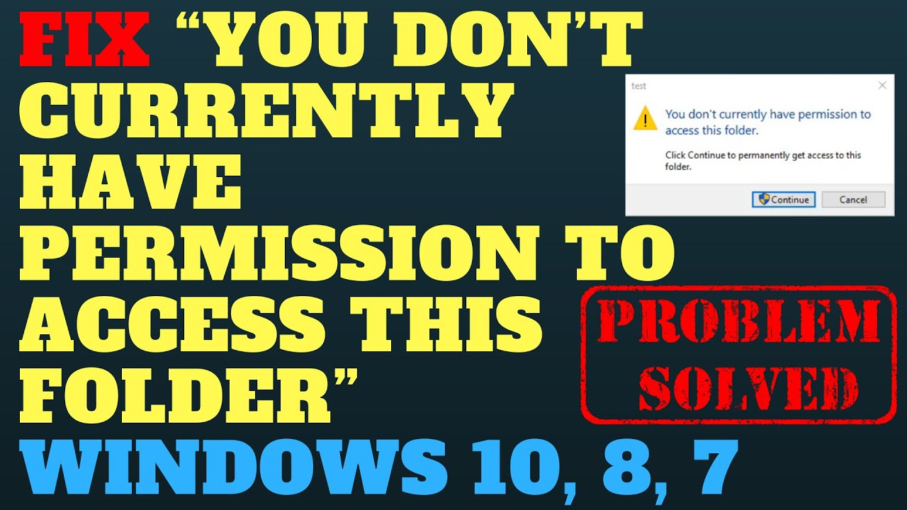 "Fix ""You don't currently have permission to access this folder"" Windows 10,  8, 7"