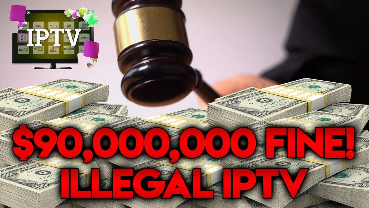 $90 MILLION FINE FOR ILLEGAL IPTV!?!?
