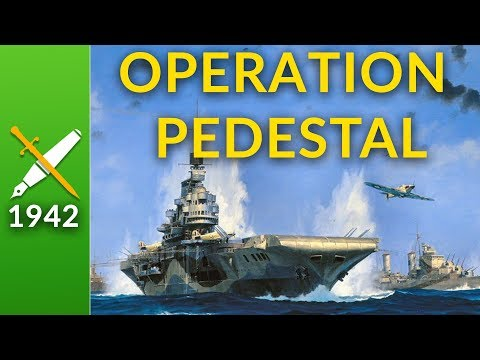 Operation Pedestal: The Convoy That Saved Malta