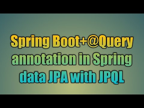 28 @Query annotation in Spring data JPA with JPQL
