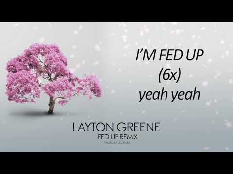 Layton Greene - Fed Up Remix - Official Lyric Video
