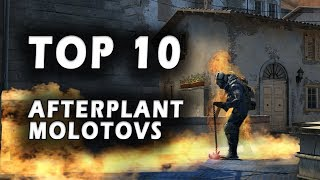 Top 10 Afterplant Molotovs