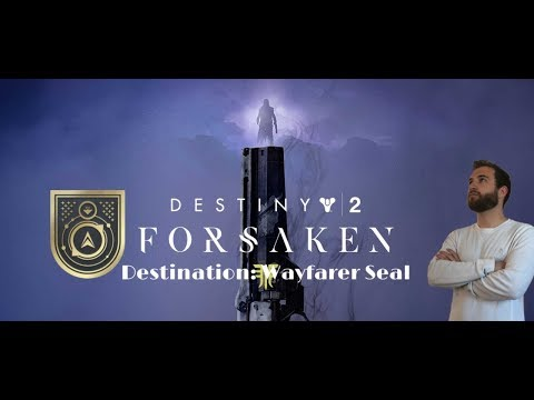 Destiny 2 - First Player in the WORLD to get Wayfarer Seal!