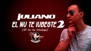 IULIANO - EL NU TE IUBESTE 2 (Lyrics Video)