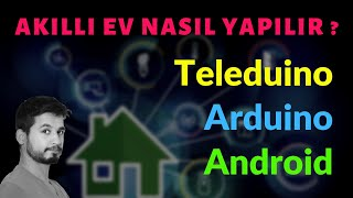 Akıllı Ev Sistemleri (Ev Otomasyonu) Nasıl Yapılır? Teleduino & Arduino & Android
