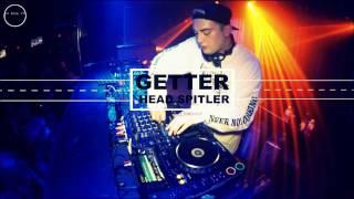 getter head splitter x barely alive ca h