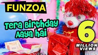 TERA BIRTHDAY AAYA HAI | Funzoa Funny Hindi Birthday Song by Mimi Teddy | Birthday Wish for friends