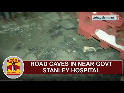 Road caves in near Government Stanley Hospital | Thanthi TV