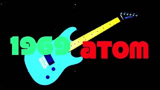 1969 ATOM - THE GUITAR GEEK CHANNEL