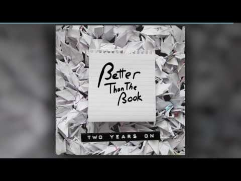 Better Than The Book - Two Years On (Full Album)