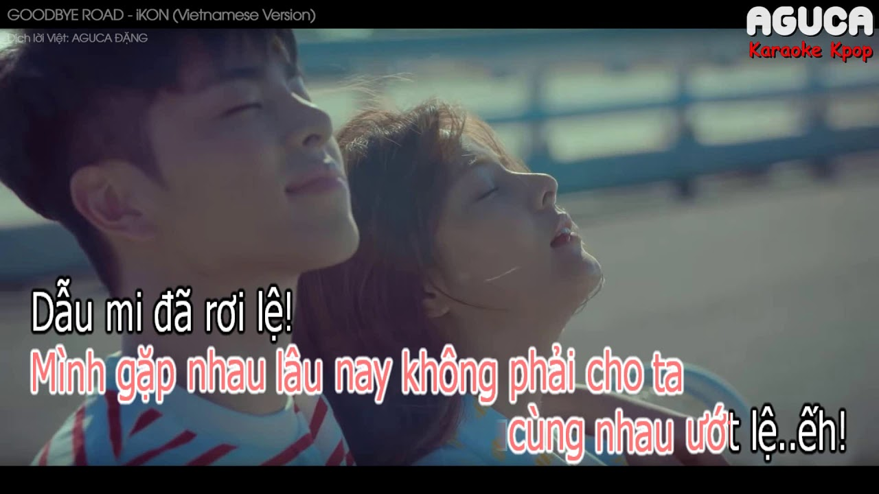 [Karaoke Việt + Audio] GOODBYE ROAD - iKON