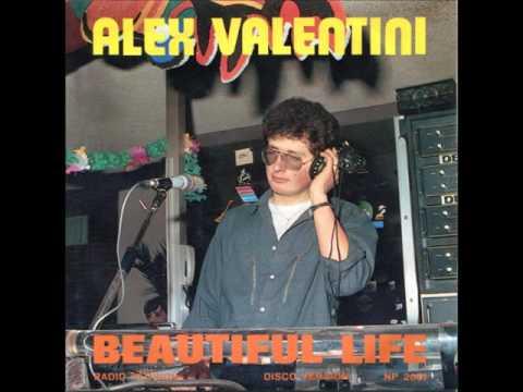 Alex Valentini - Beautiful life (radio version) 1985