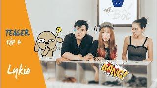 THE BỐC | Game show lầy lội nhất Việt Nam | TEASER EP 7