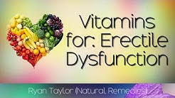 Best Vitamins: for Erectile Dysfunction