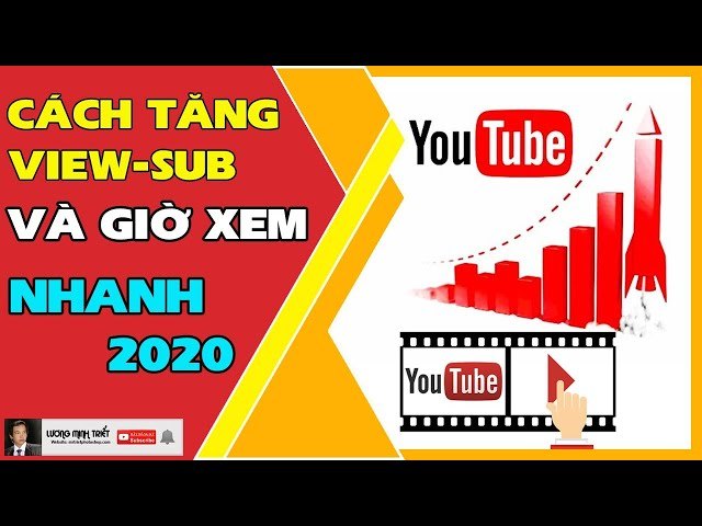 Cách Tăng View - Sub và Giờ Xem Trên Youtube Nhanh Nhất 2020 🔴 Lương Minh Triết