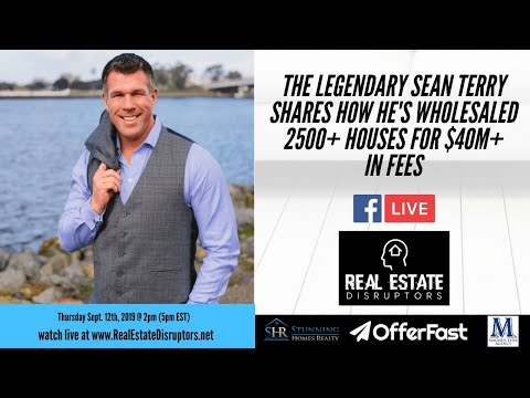 Sean Terry, The Legend, Shares How He's Wholesaled 2500+ Houses For $40M+ In Fees!