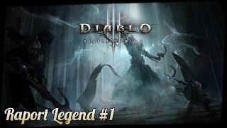 Diablo 3 Reaper of Souls - Raport Legend #1