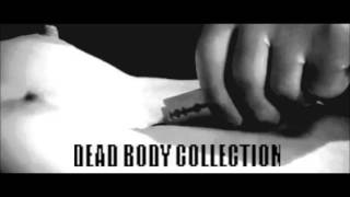 Dead Body Collection - That Exquisite Joy Of Body Destruction -Teaser II