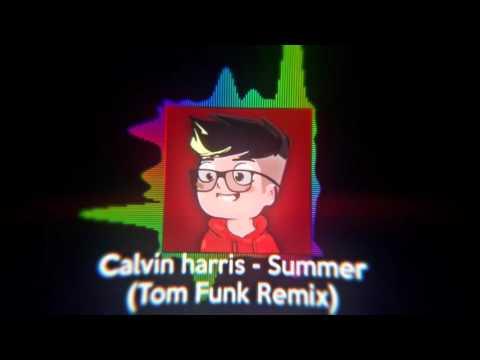Calvin Harris - Summer (Tom Funk Remix)