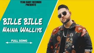 bille-bille-naina-walliye---karan-aujla-full-song-deep-jandu-latest-new-punjabi-songs-2019-ndcr