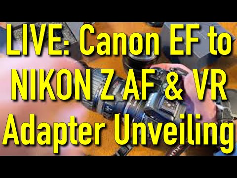 LIVE: Canon EF To Nikon Z Autofocus Stabilized Lens Adapter