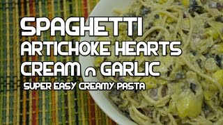 Italian Food - Artichoke Hearts Cream Spaghetti