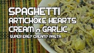 Artichoke Hearts Cream Spaghetti