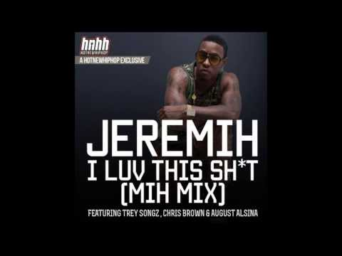 Jeremih - I Luv This Shit (Mih Mix) HD