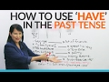 English Grammar: The Past Tense of HAVE