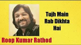 Gambar cover Tujh Main Rab Dikhta Hai  |  Roop Kumar Rathod  |