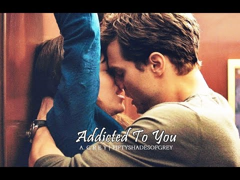 Addicted To You - Christian & Ana | Fifty...