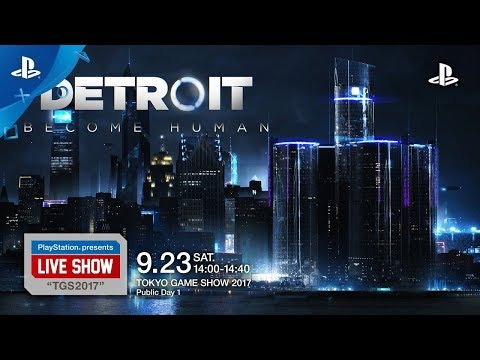 """PlayStation® presents LIVE SHOW """"TGS2017"""" 『Detroit Become Human』"""