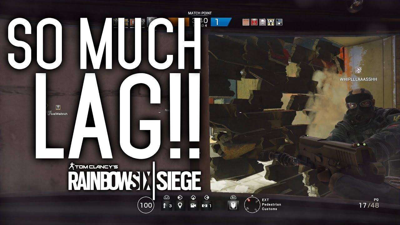 SO MUCH LAG! - Rainbow Six Siege