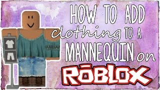 How to add Clothing to a Mannequin on ROBLOX