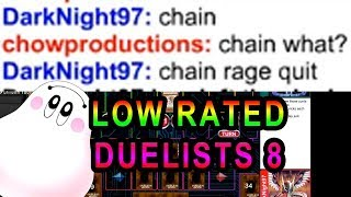 CHAIN RAGEQUIT! The Legendary TOXIC Player! LOW RATED DUELISTS 8