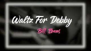 WALTZ FOR DEBBY (Bill Evans) - by Ernesto Naranjo Music