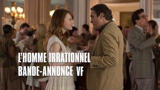 L'homme irrationnel de Woody Allen - Bande-Annonce VF
