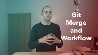 GIT: Merging and Workflow