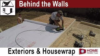 Behind the Walls - Episode 3 - Protecting the Home with Tyvek House Wrap | Build a Home Series