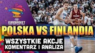 POLSKA vs FINLANDIA ► EUROBASKET 2017 ► Wszystkie akcje, komentarz, analiza