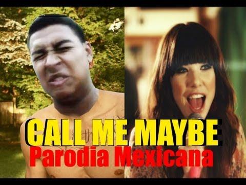 CALL ME MAYBE -PARODIA MEXICANA- Pa Que Me Peles