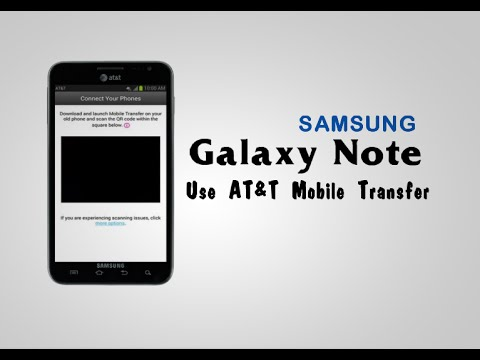Samsung Galaxy Note - how to use AT&T Mobile Transfer