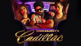 Cadillac Simranjeet Free MP3 Song Download 320 Kbps